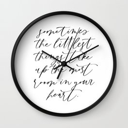 Sometimes the Littlest Things Wall Clock