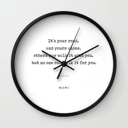 Rumi Quote 21 - Minimal, Sophisticated, Modern, Classy Typewriter Print - Its Your Road Wall Clock
