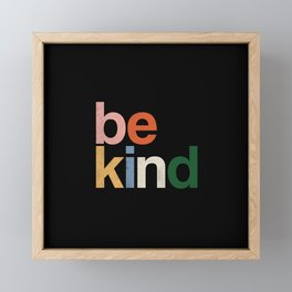 be kind colors rainbow Framed Mini Art Print