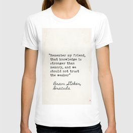 Bram Stoker, Dracula, old quote. T-shirt