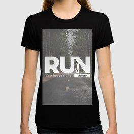 Run Cheaper Than Therapy Running Runners Treatment T-shirt