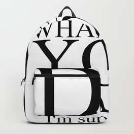 DO WHATEVER YOU WANT Backpack