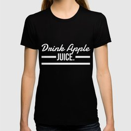 Drink Apple Juice T-shirt