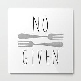 No Forks Given Metal Print