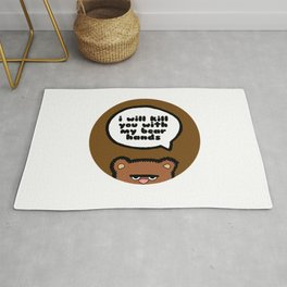 I will kill you with my bear hands Rug