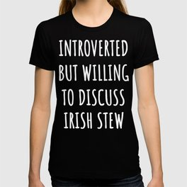 Irish stew lover funny introvert gifts T-shirt