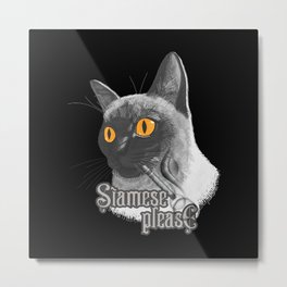Siamese Please Metal Print