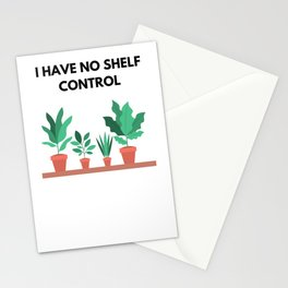 I Have No Shelf Control Plant Lover Plant Obsessed Too Many Plants I Love Plants Stationery Cards
