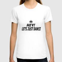 Lets Just Dance T-shirt