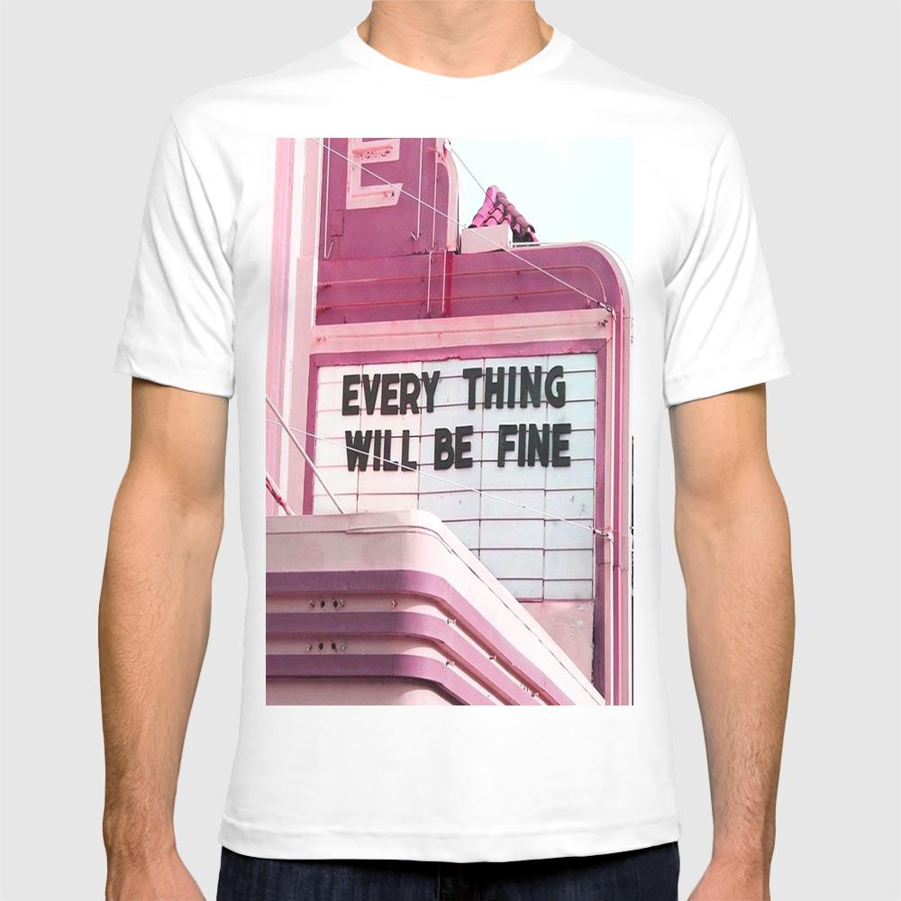 Every Thing Will Be Fine T-shirt by Wankerandwanker TSR4233659