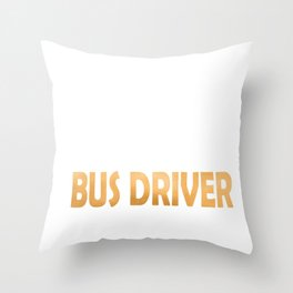 Keep Calm And Let The Bus Driver Handle It - Funny Driving product Throw Pillow