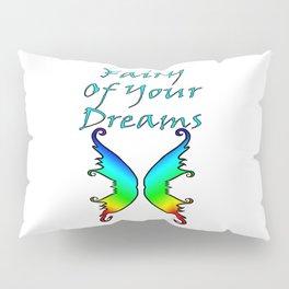 Fairy Of Your Dreams Rainbow Pillow Sham