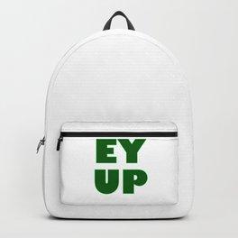 Ey Up Sheffield Leeds Bradford Yorkshire Backpack
