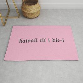 """""""kawaii til i die-i"""" (pink) Rug"""