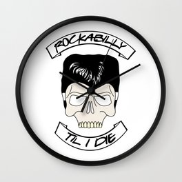 Rockabilly til i die. 50s greaser skull Wall Clock