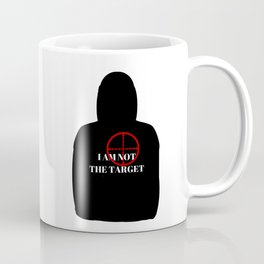 I Am Not The Target Coffee Mug