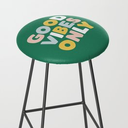 Good Vibes Only Bar Stool