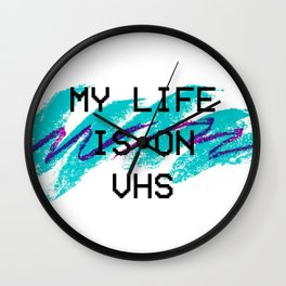My Life Is On VHS Wall Clock