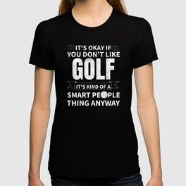Its Okay If You Dont Like Golf Funny Golf Saying T-shirt