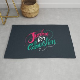 Junkie For Exhaustion Rug