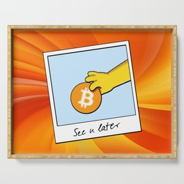 Bitcoin see you later Serving Tray