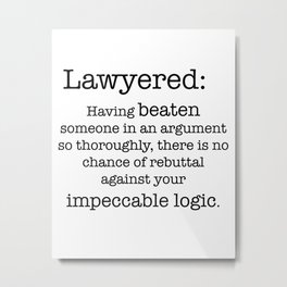 Lawyered Metal Print