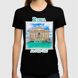 La Dolce Vita - Rome's Trevi Fountain T-shirt