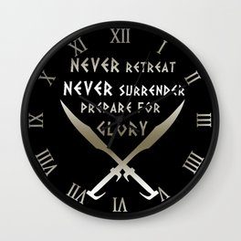 Never Retreat,Never Surrender,Prepare for Glory - Spartan Wall Clock