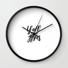Y'all Need Jesus, religion, Christian, faith Wall Clock