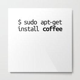 Linux Shirt Sudo Apt-Get Coffee Funny Tech Humor Unix Shirt Metal Print