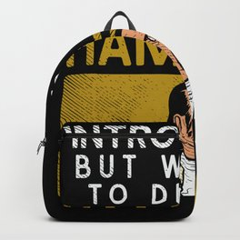 Introverted But Willing To Discuss Hamilton Backpack
