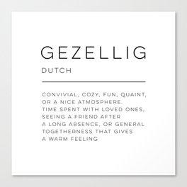 Gezellig Definition Canvas Print