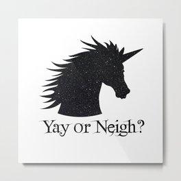 Yay Or Neigh? Metal Print