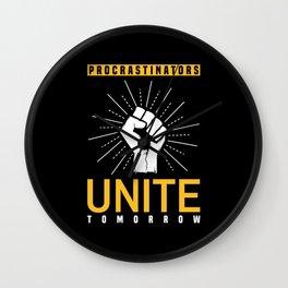 Procrastinators Unite - Tomorrow Funny Wall Clock