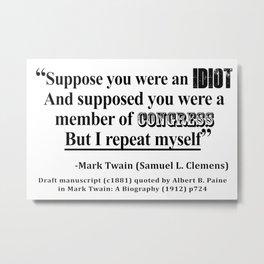 Idiot Congress Samuel L. Clemens Quote Metal Print