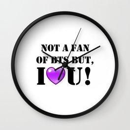 Not A Fan of BTS but I purple you! Wall Clock
