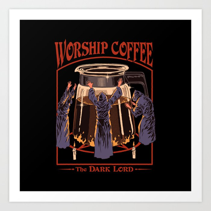 Worship Coffee Kunstdrucke