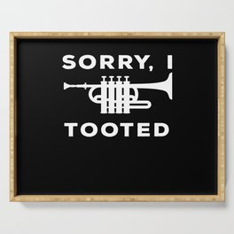 Sorry I Tooted Musicans Instrument Serving Tray