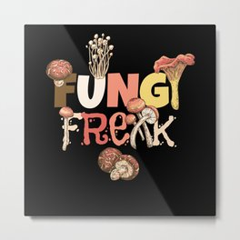 Fungy Freak Mushroom Collecting Fungi Metal Print