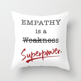 Empathy is a Superpower Throw Pillow