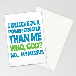 Power greater than me - my missus Stationery Cards