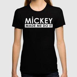 Made Me Do It T-shirt