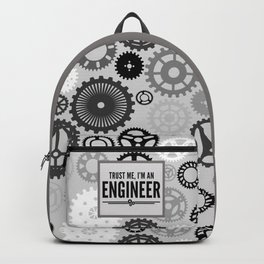 Trust Me Engineer Funny Quote Backpack