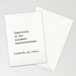 Simplicity is the ultimate sophistication. Stationery Cards