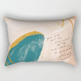 """Transformation: You Are Not Who You Used To Be, And That Is A Beautiful Thing."" Rectangular Pillow"