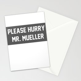 Please Hurry, Mr. Mueller Stationery Cards