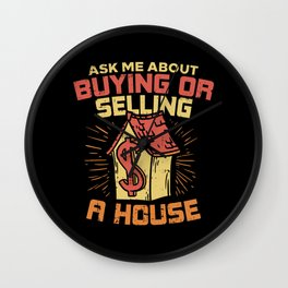 I'm a real estate agent - Ask me about buying or selling a house! Wall Clock