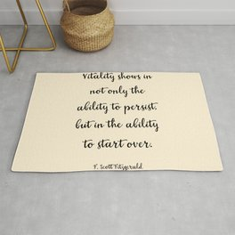 Vitality shows in not only the ability to persist, but in the ability to start over Rug
