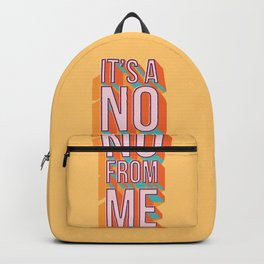 It's a no from me 2, typography poster design Backpack