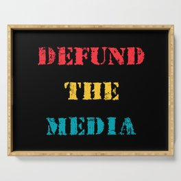 Defund the Media Serving Tray
